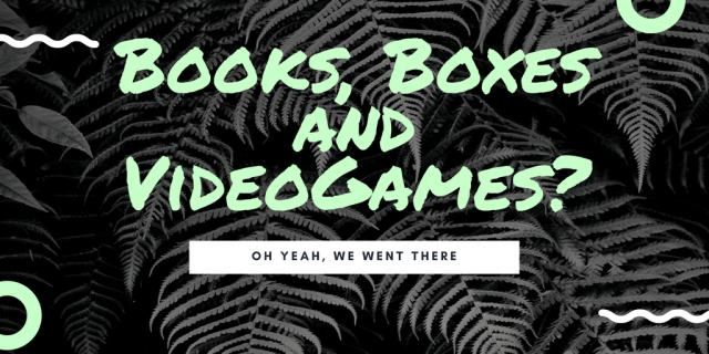 Books, Boxes and VideoGames-.png